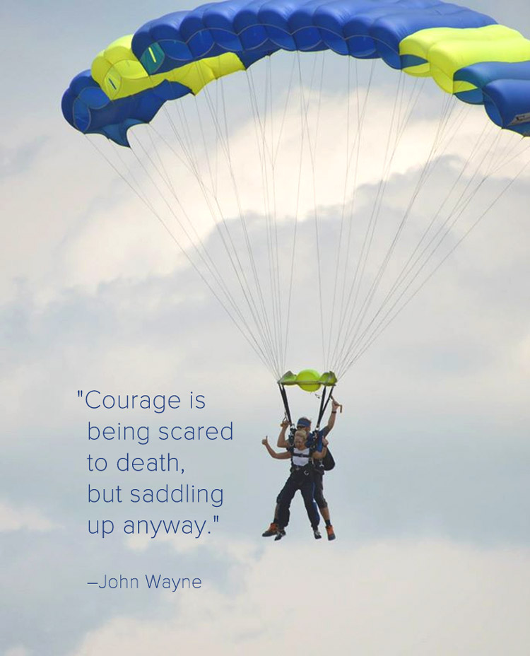 "Courage is being scared to death, but saddling up anyway"" – John Wayne"